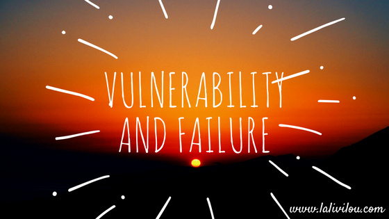 Embracing Vulnerability And The Power of Failure