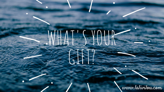 What's Your Gift?
